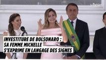 Investiture de Bolsonaro : sa femme Michelle s'exprime en langage des signes