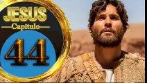 Capitulo 44 JESUS  Español