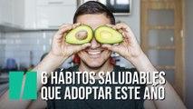 Seis hábitos saludables que adoptar este año