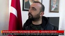 Belediye İşçisinin Türk Bayrağı Duyarlılığı...odunların Üzerine Örtülü Türk Bayrağını Görünce Böyle...