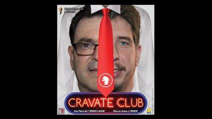 CRAVATE CLUB - Bande Annonce Théâtre (Longue)