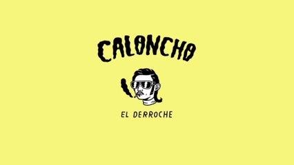Caloncho - El Derroche