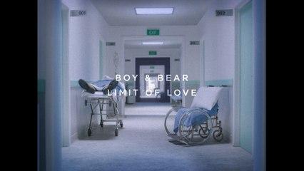 Boy & Bear - Limit Of Love