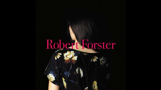 Robert Forster - I Love Myself And I Always Have