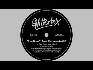 "Slam Dunk'd featuring Chromeo & Al-P - 'No Price' (12"" Mix)"