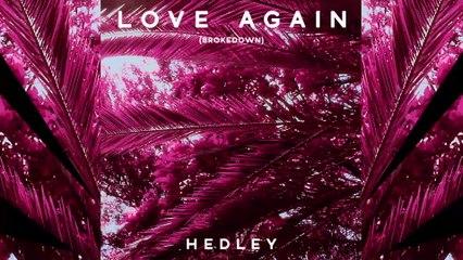 Hedley - Love Again
