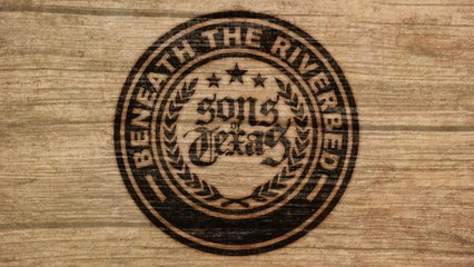 Sons Of Texas - Beneath the Riverbed
