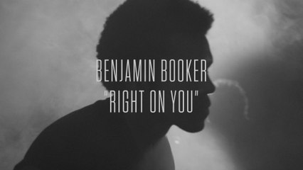 Benjamin Booker - Right On You