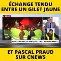 Échange tendu sur le plateau de CNews entre Jérôme Rodriguez (Gilet Jaune) et Pascal Praud