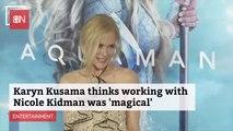 Director Karyn Kusama Was In Awe Of Nicole Kidman Acting Talent