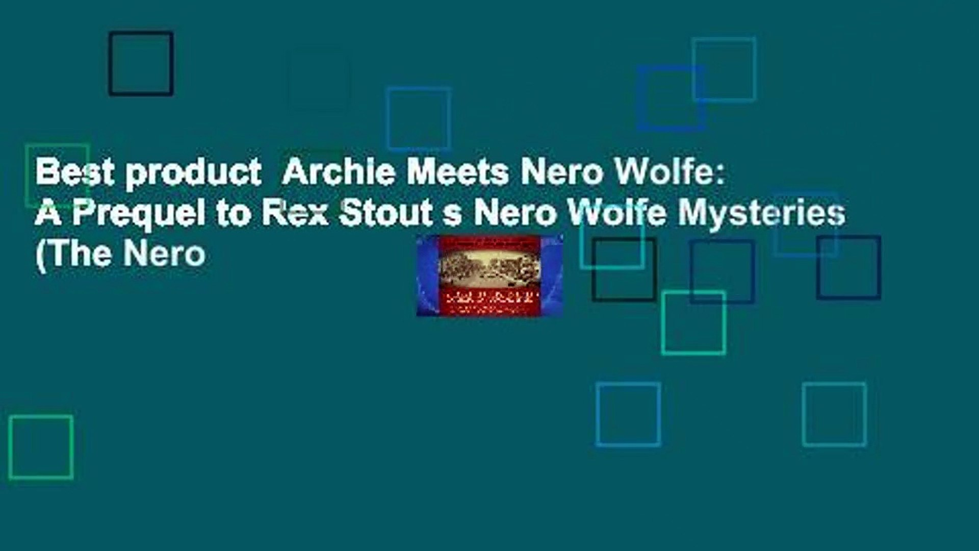 Best product  Archie Meets Nero Wolfe: A Prequel to Rex Stout s Nero Wolfe Mysteries (The Nero
