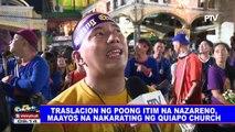 Traslacion ng Poong Itim na Nazareno, maayos na nakarating ng Quiapo church