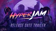 Hyper Jam - Trailer date de sortie