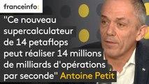 """""""Ce nouveau supercalculateur de 14 petaflops peut réaliser 14 millions de milliards d'opérations par seconde"""", s'enthousiasme le président du CNRS"""