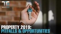 TALKING EDGE: Navigating property in 2019