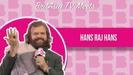 BritAsia TV Meets | Interview with Hans Raj Hans