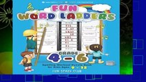 Fun Word Ladders Grades 4-6: Daily Vocabulary Ladders Grade 4 - 6, Spelling Workout Puzzle Book
