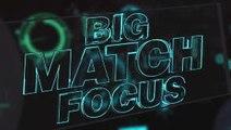 Big Match Focus - Tottenham vs Manchester United