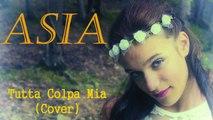 ASIA - Tutta Colpa Mia (Cover)