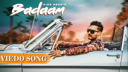 Badaam (Full Song)  | Vikk Heer | New Punjabi Songs 2019 | Latest Punjabi Songs 2019 | Music & Sound
