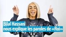 Bilal Hassani nous explique les paroles de «Roi»