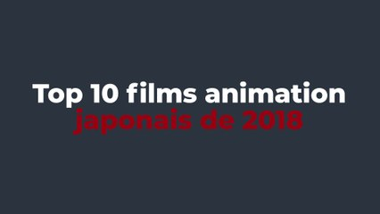 Top 10 des films d'animation japonais de 2018 - Anikawa.fr