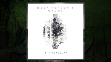 Deep Forest Ft. Gaudi - Interstellar (LP Version) (Audio)