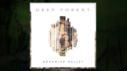 Deep Forest - Bohemian Ballet (Audio)
