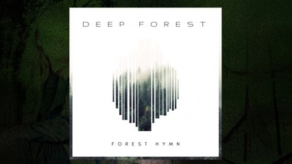 Deep Forest - Forest Hymn (Long Ambient Version) (Audio)