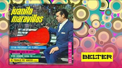 Juanito Maravillas - Estan Preciosas las Flores (EP)