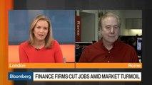 Finance Firms Cut Jobs Amid Market Turmoil