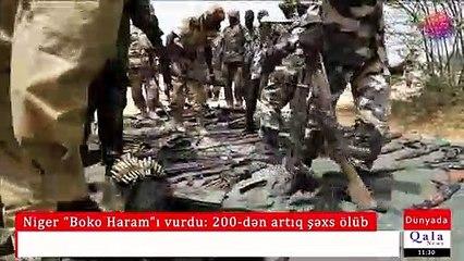 """Niger """"Boko Haram""""ı vurdu: 200-dən artıq şəxs ölüb"""