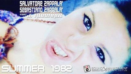 SALVATORE ZAPPALA' & SEBASTIANO ZAPPALA' feat J. RICCARDI - Summer 1982