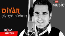 Diyar - Çiyayê Nûrhaq [Official Audio] / @Kommuzik