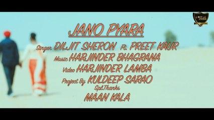 Diljit Sheron Ft. Preet Kaur - Jano Pyara