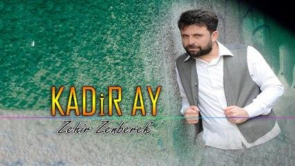 Kadir Ay - Zehir Zenberek 2018 YENİİ - (Official Audıo)