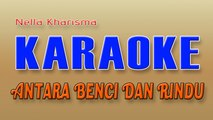 Nella Kharisma - Antara Benci Dan Rindu (Karaoke) - Nella Kharisma