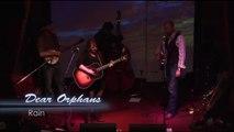 Dear Orphans - Rain - Live