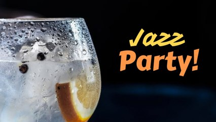 Jazz Party - Jazz Cocktail Music