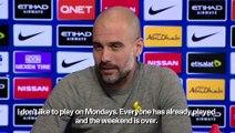 I don't like Monday matches - Guardiola