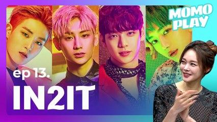 [MOMOPLAY 모모플레이 EP.13] IN2IT(인투잇), To the Fans...♥