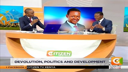 DAY BREAK   Talking Devolution, Politics and Development with Governor Mutua
