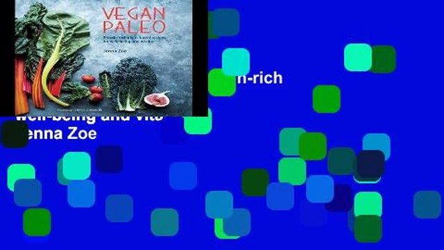 Library  Vegan Paleo: Protein-rich plant-based recipes for well-being and vitality - Jenna Zoe