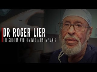 The Incredible & Controversial Life of Dr Roger Lier   The Surgeon Who Removed Alien Implants...