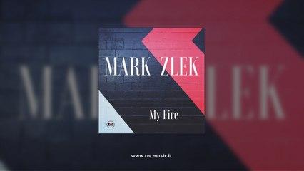 MARK ZLEK - My Fire