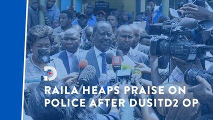 Raila Odinga applauds police over their handling of DusitD2 attack