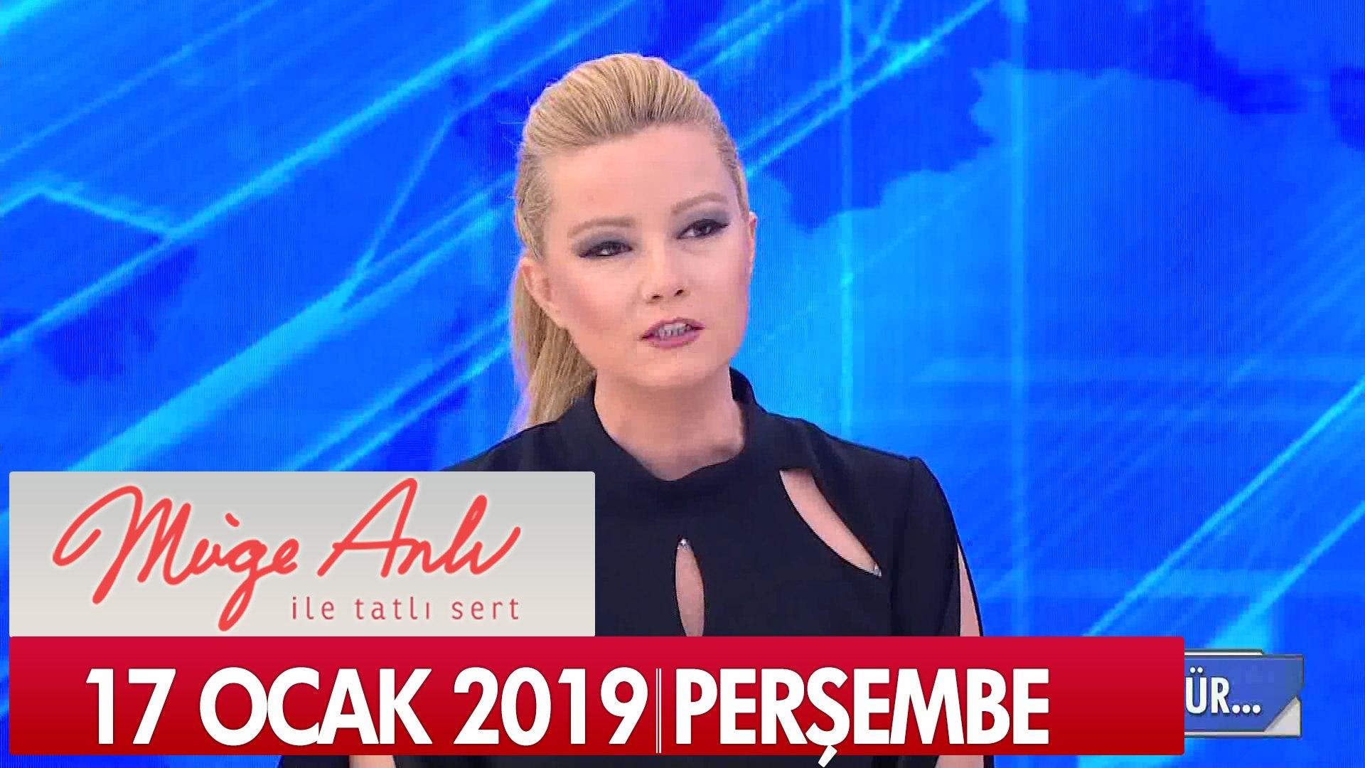 Müge Anlı ile Tatlı Sert 17  Ocak 2019 Perşembe   - Tek Parça
