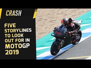 Five Storylines to look out for in MotoGP 2019