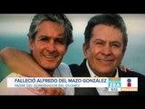 Muere el padre del gobernador del Estado de México, Alfredo del Mazo | Noticias con Francisco Zea