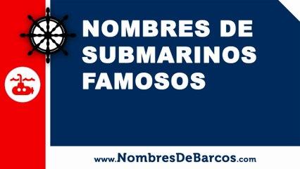 10 nombres de submarinos famosos - www.nombresdebarcos.com